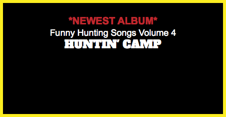*NEWEST ALBUM* Funny Hunting Songs Volume 4 HUNTIN' CAMP